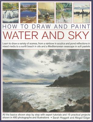 How to Draw and Paint Water and Sky By Hoggett, Sarah